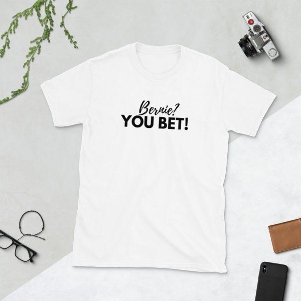 bernie you bet tshirt