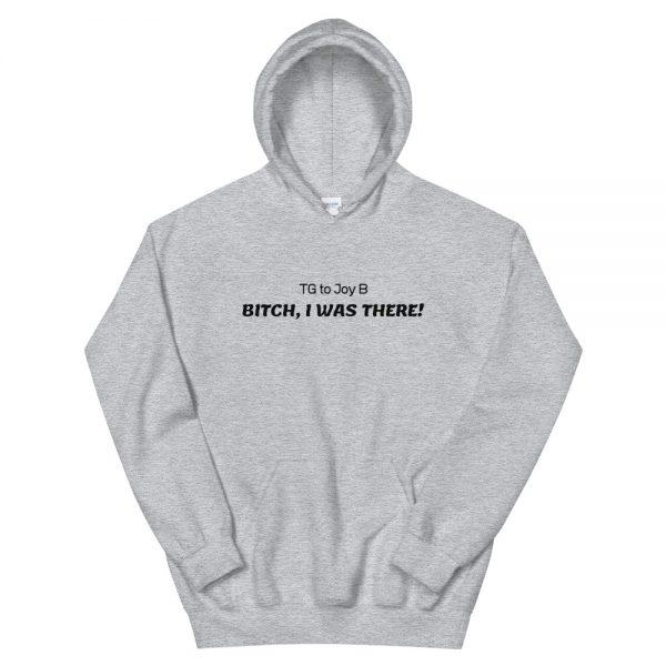 i was there hoodie